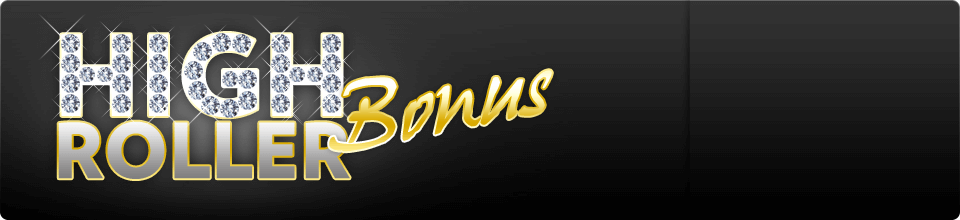 High Roller-Bonus