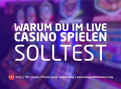 Warum Du im Live Casino spielen solltest